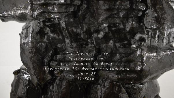 The Impossibility Performance by Luis Vasquez La Roche Live Stream on Instagram @vcuartstheanderson July 25 11:30am