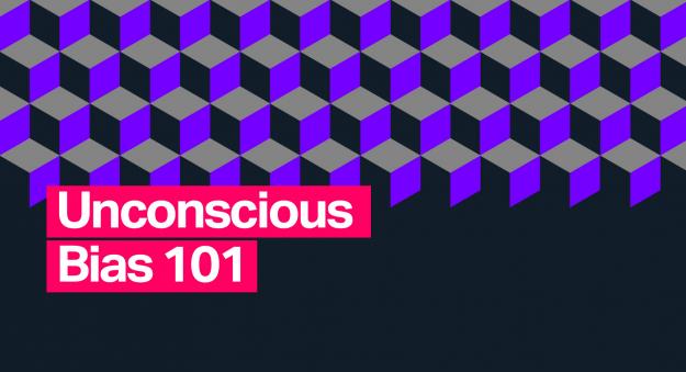 unconscious bias 101