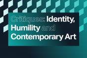 critiques: identity, humility and contemporary art